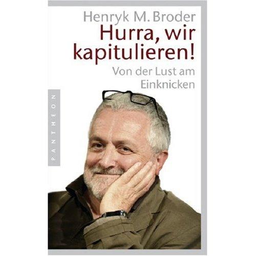 Broder Hurra, wir kapitulieren!: Von der Lust am Einknicken