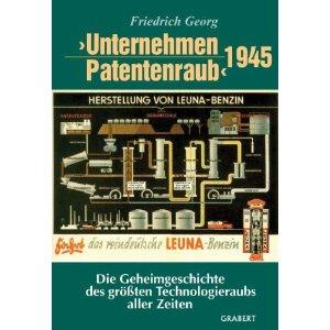 """[ RÄUBER! ]: """"Unternehmen Patentenraub"""" 1945: Die Geheimgeschichte des größten Technologieraubs aller Zeiten!"""