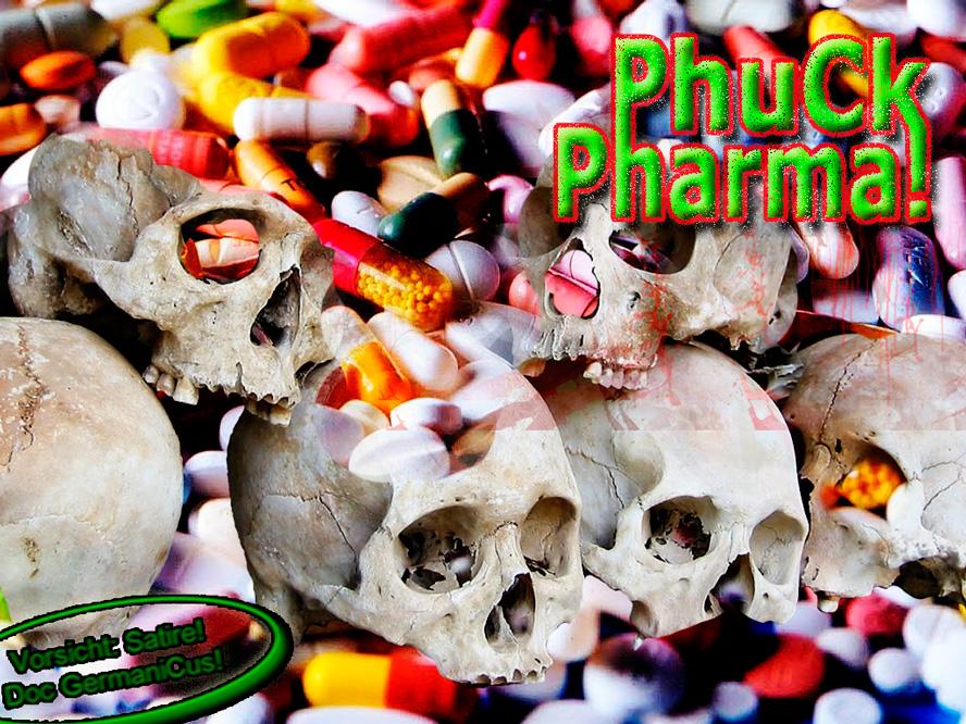 TODESPILLEN: PHUCK PHARMA!