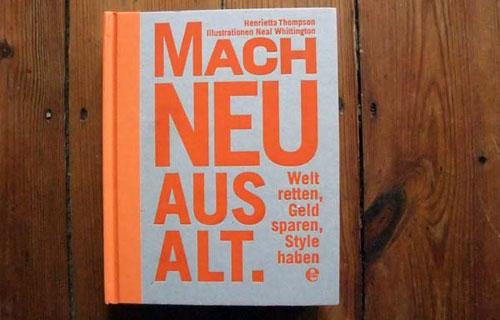 [ WiederVerwenden! } »Mach Neu aus Alt. Welt retten, Geld sparen, Style haben!«
