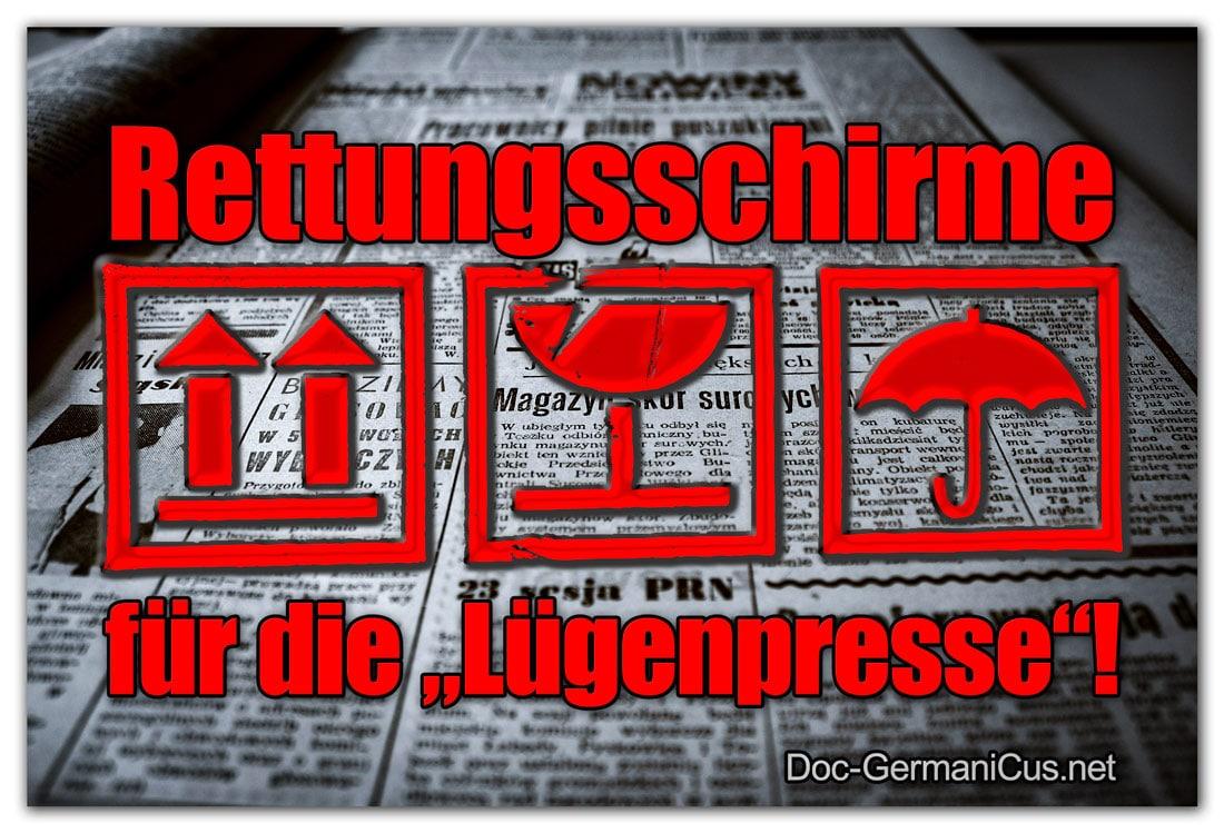 """[ PROPAGANDA! } Rettungsschirme für """"Lügenpresse"""".!?"""