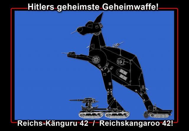 Wundervolle Wunderwaffe Känguru, die wohl geheimste GeHeimwaffe Hitlers!